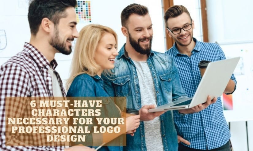 6 Must-Have Characters Necessary For Your Professional Logo Design