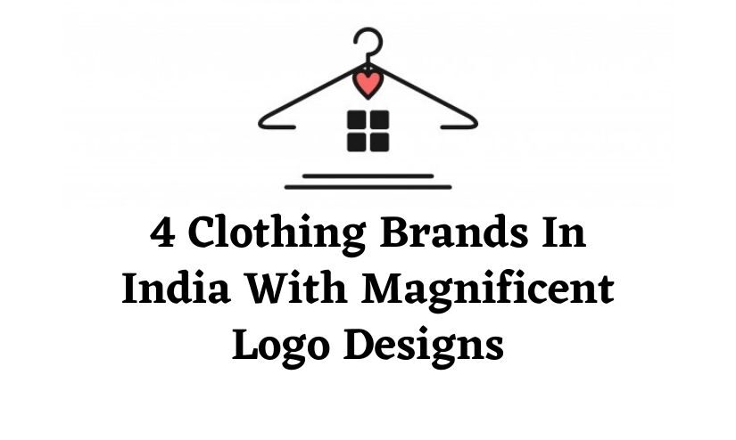 4 Clothing Brands In India With Magnificent Logo Designs