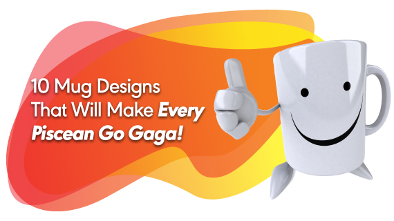 10 Mug Designs That Will Make Every Piscean Go Gaga